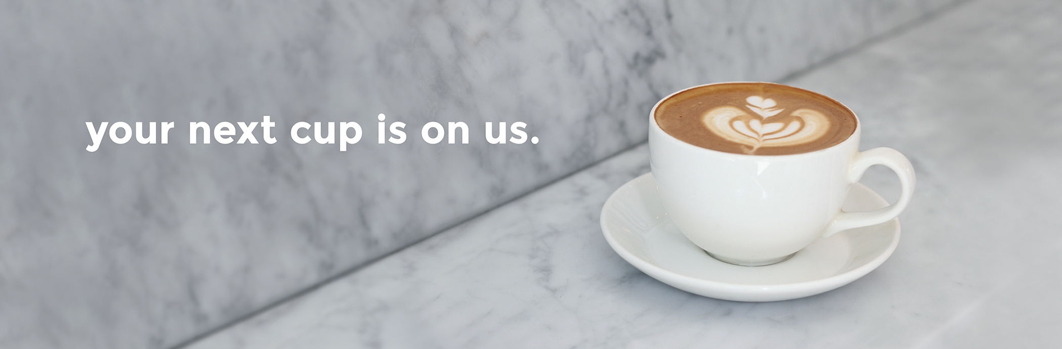 Your next cup of coffee is on us.