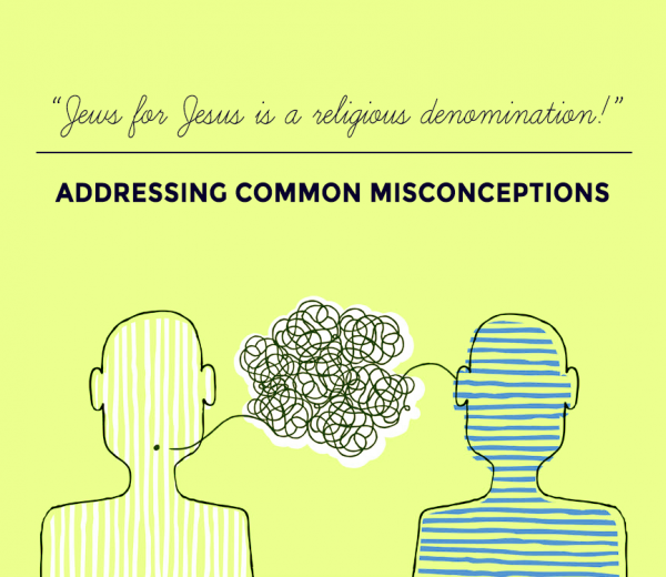 "Addressing Common Misconceptions: ""Jews for Jesus is a religious denomination!"""