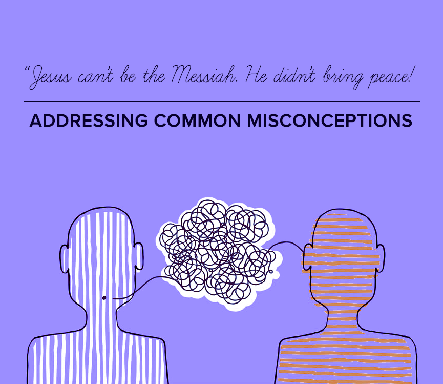 Addressing Common Misconceptions: Jesus can't be the Messiah. He didn't bring peace!