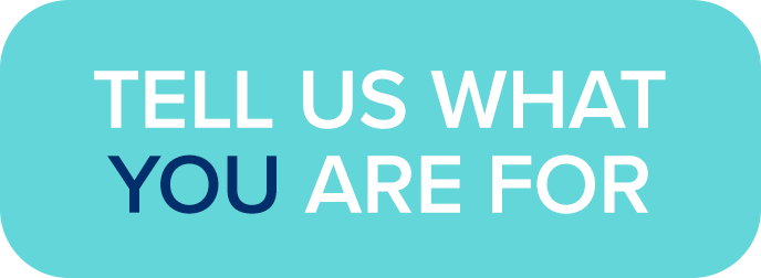 Tell us what you are for.